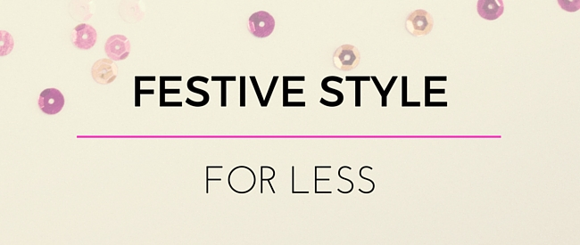 Festive Style for Less