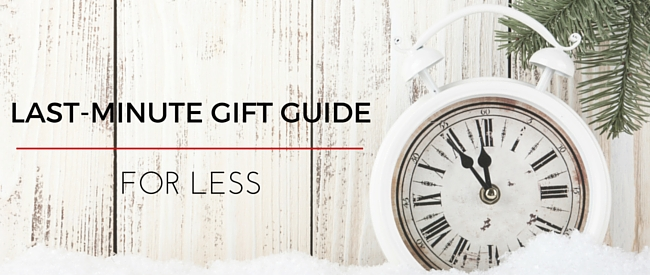 Last-Minute Gift Guide for Less