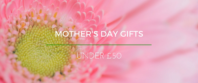 Mother's Day Gifts Under 50 Pounds