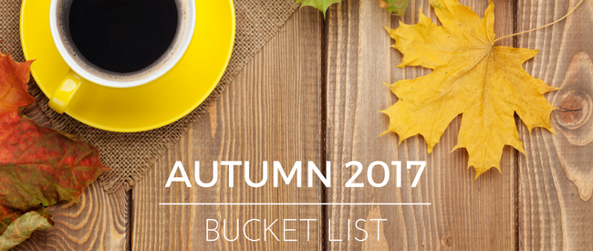 Autumn 2017 Bucket List