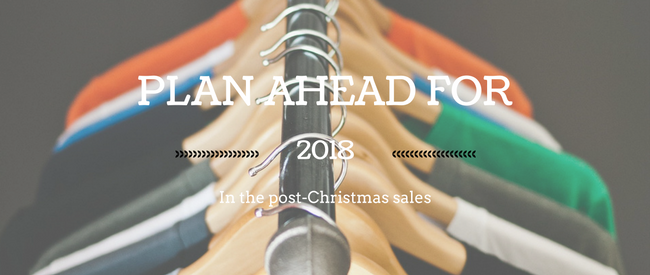 Plan Ahead for 2018 in the Post-Christmas Sales